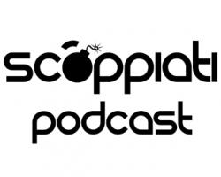 Gli Scoppiati – Il Podcast!